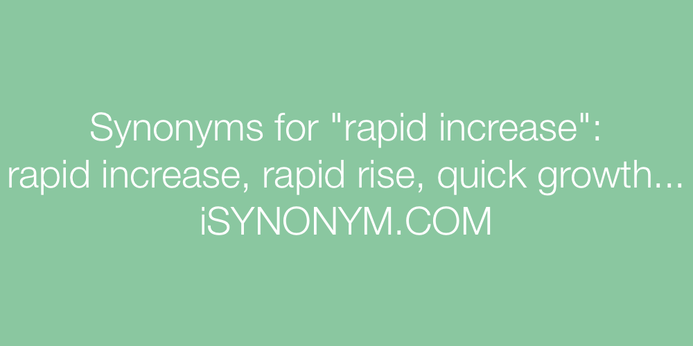 Synonyms rapid increase