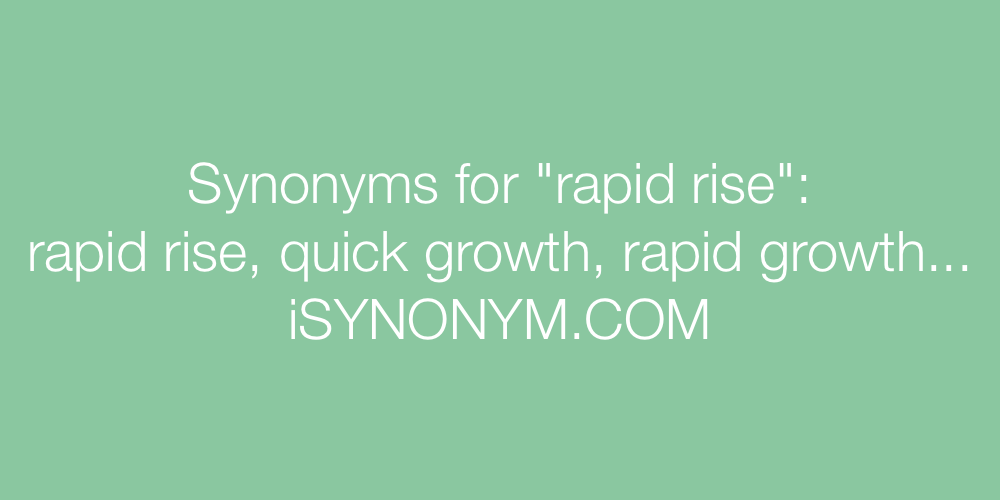 Synonyms rapid rise