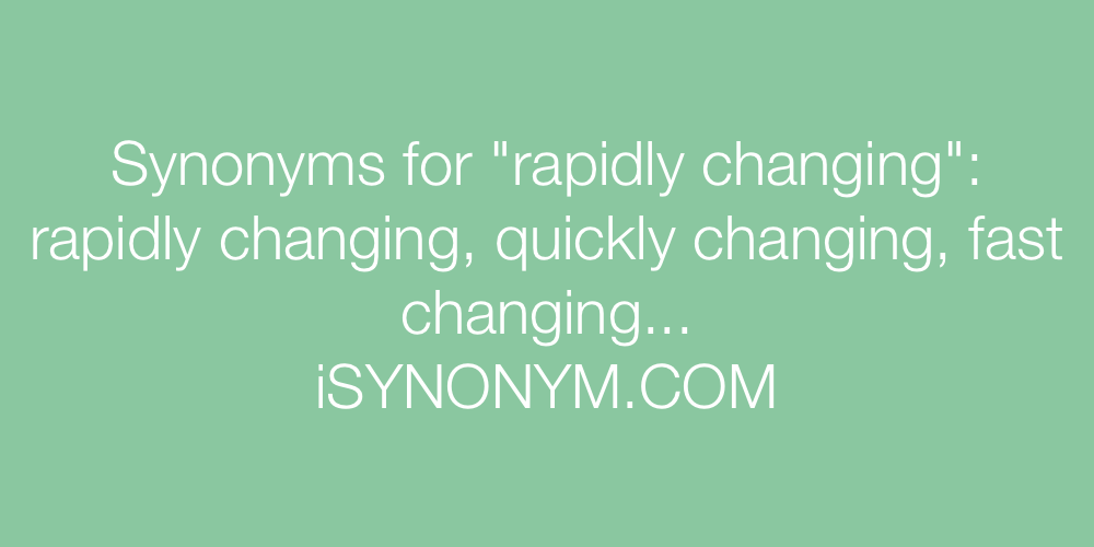 Synonyms rapidly changing