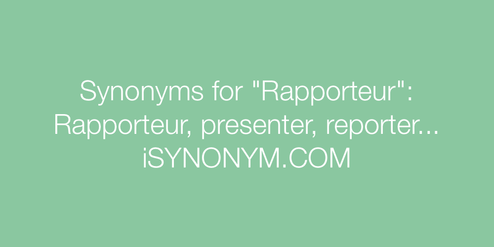Synonyms Rapporteur