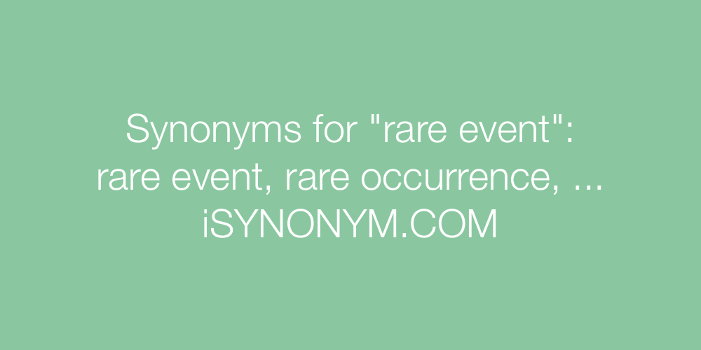 Synonyms rare event