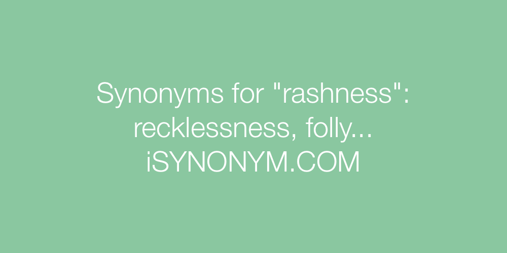 Synonyms rashness