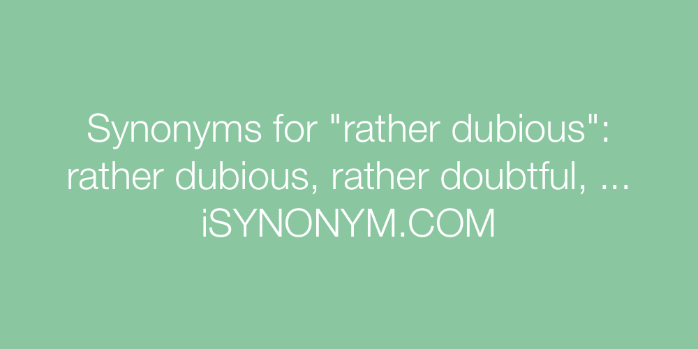Synonyms rather dubious