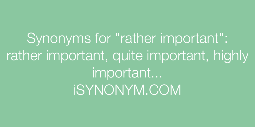Synonyms rather important