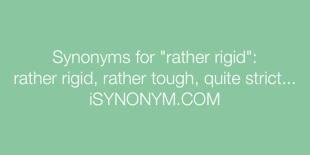 Synonyms rather rigid