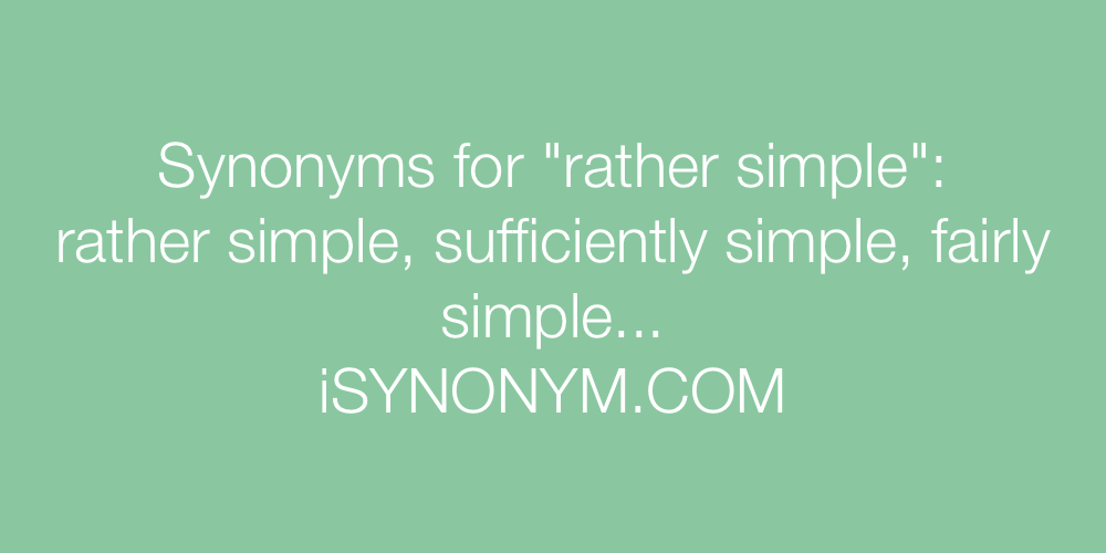Synonyms rather simple