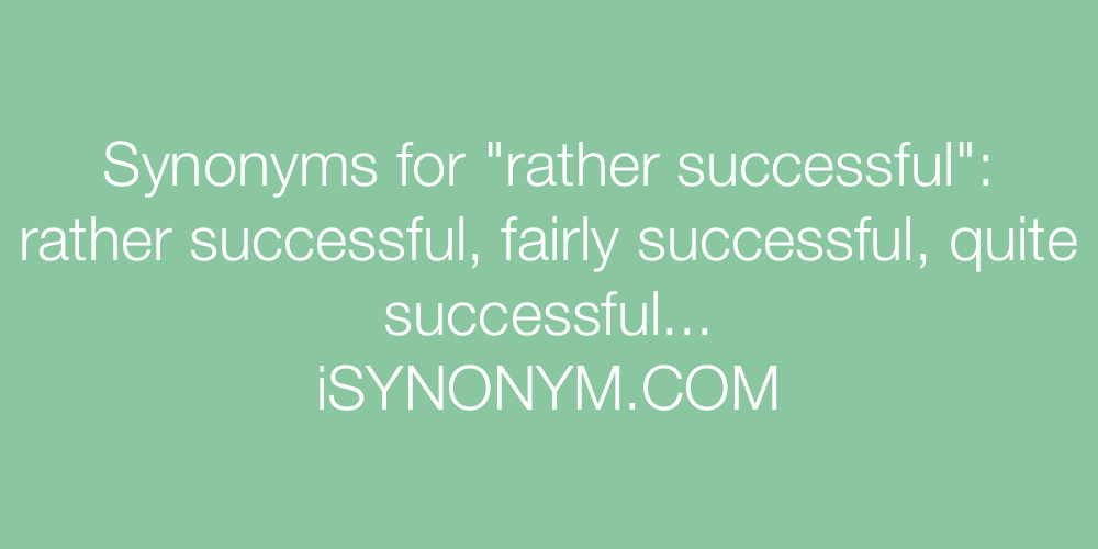 Synonyms rather successful
