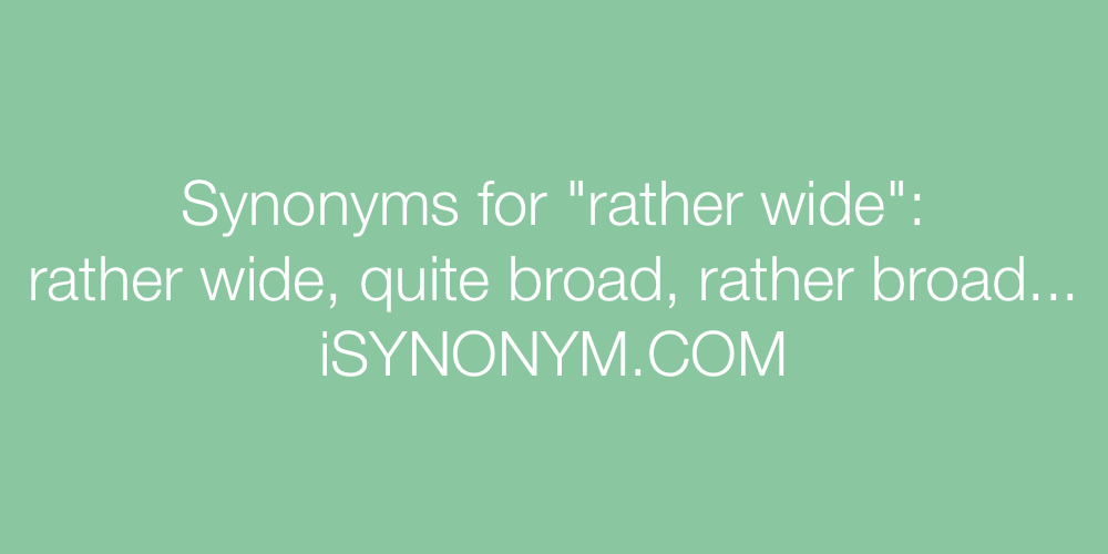 Synonyms rather wide