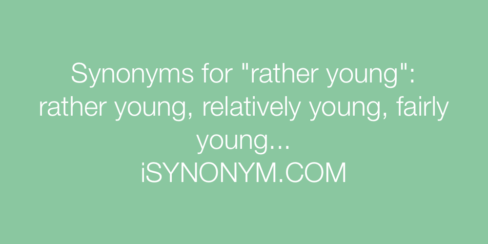 Synonyms rather young