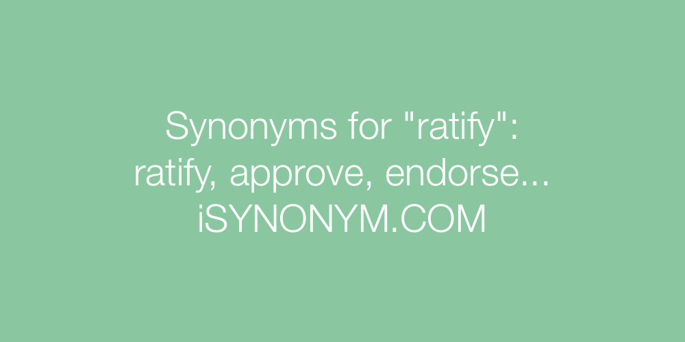 Synonyms ratify