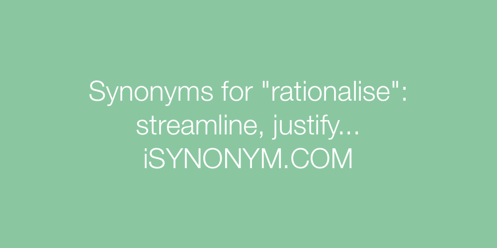 Synonyms rationalise