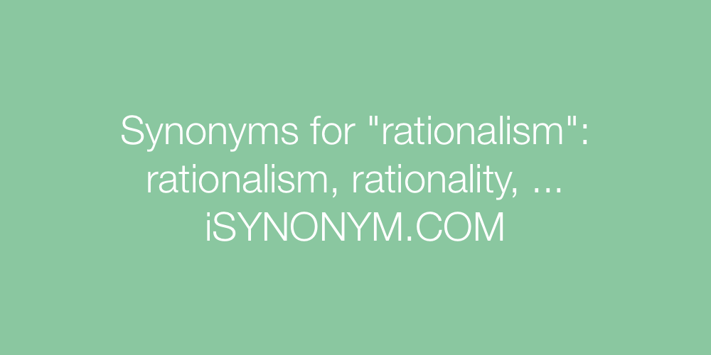 Synonyms rationalism