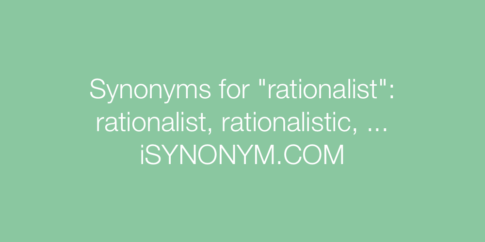 Synonyms rationalist