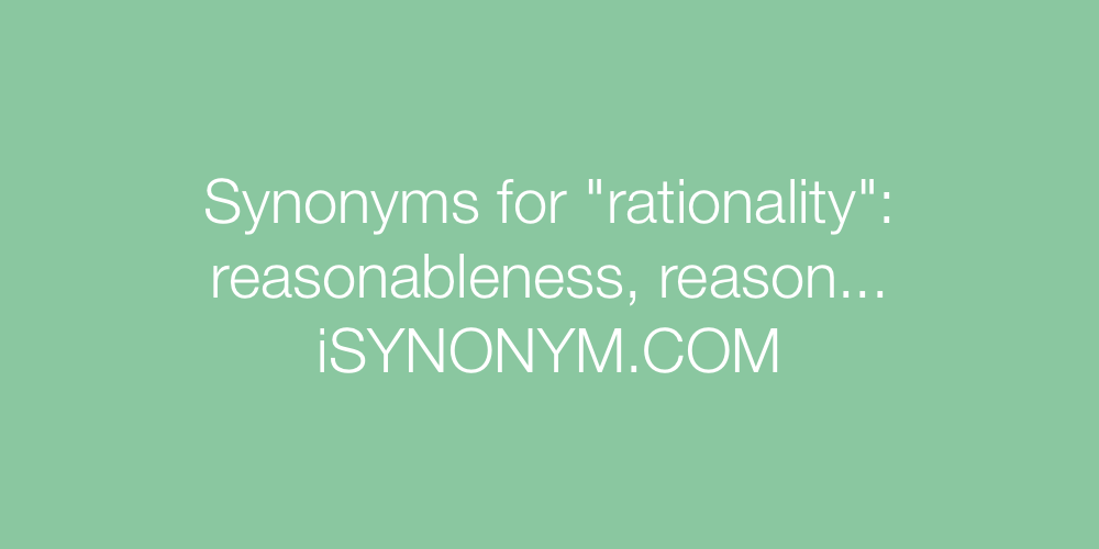 Synonyms rationality