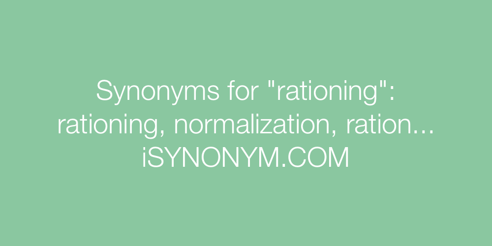 Synonyms rationing