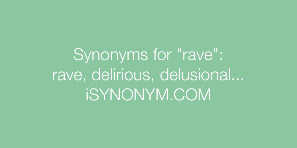 Synonyms rave