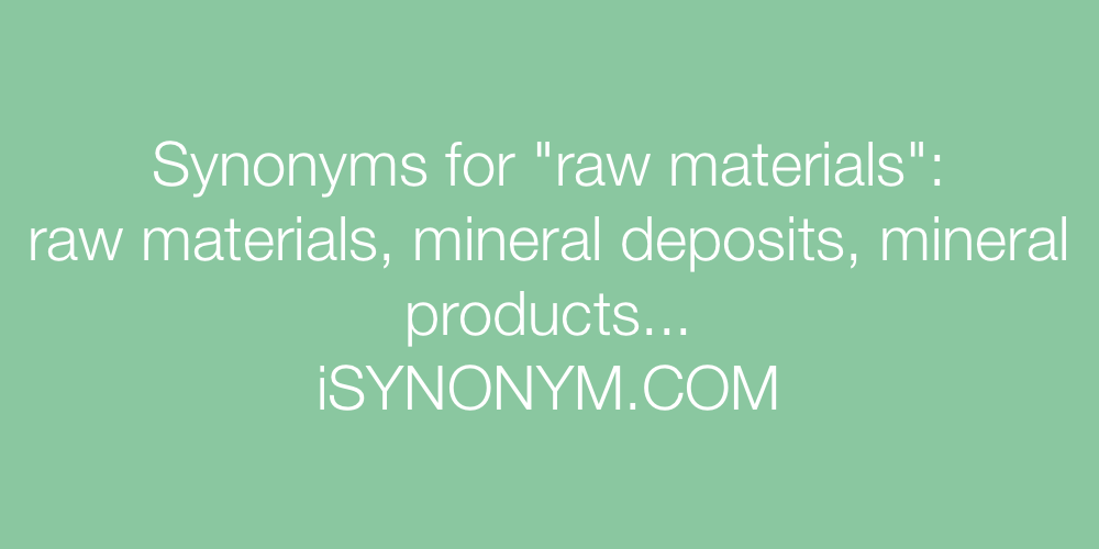 Synonyms raw materials