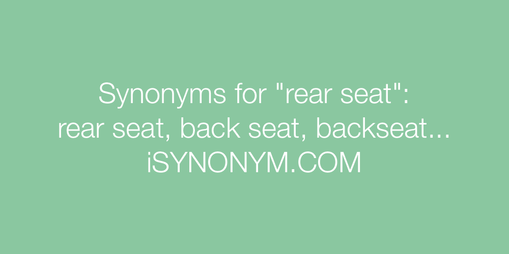 Synonyms rear seat