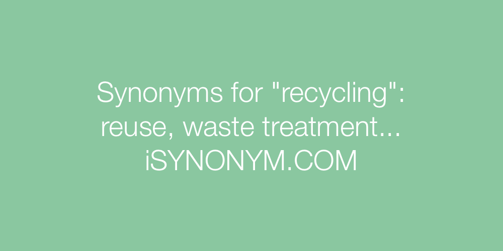 Synonyms recycling