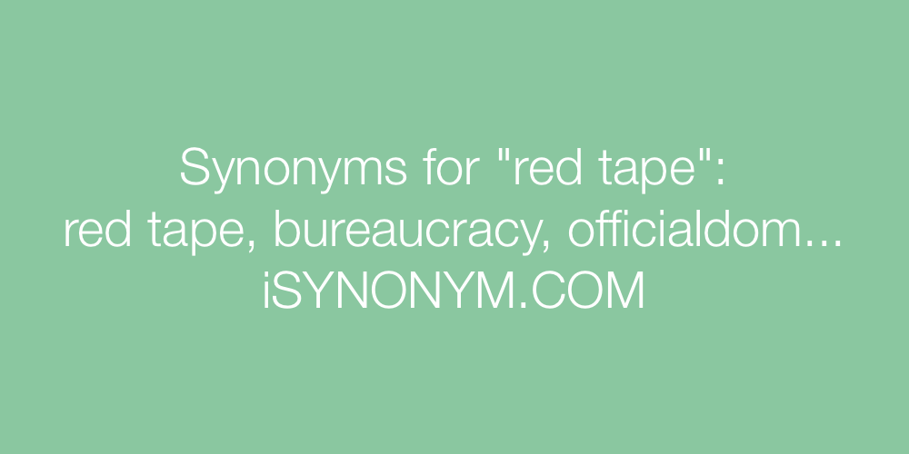 Synonyms red tape