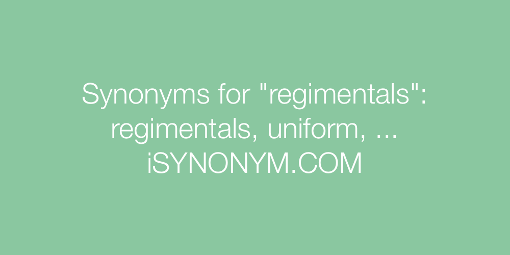 Synonyms regimentals