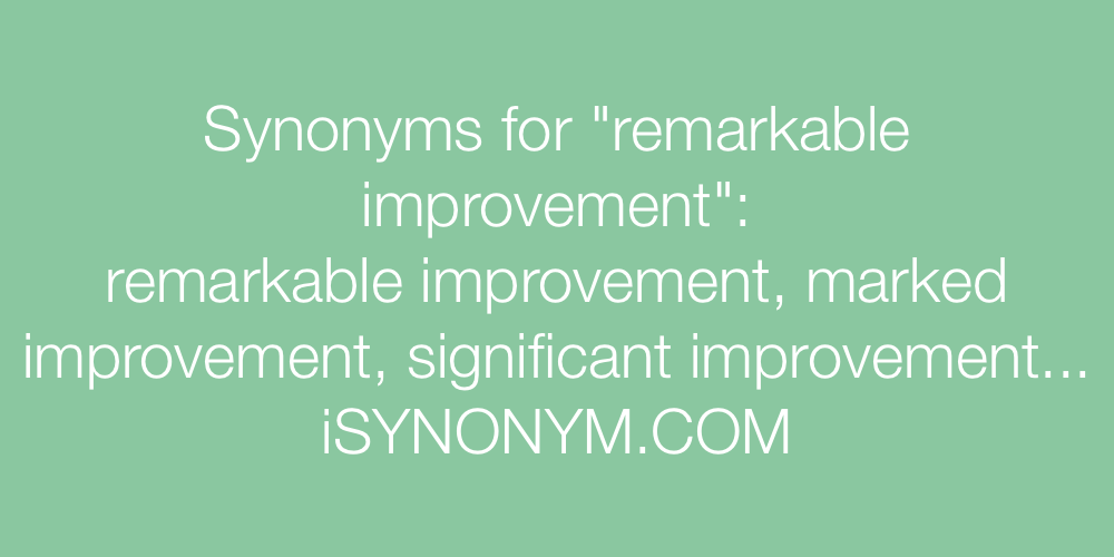 Synonyms remarkable improvement