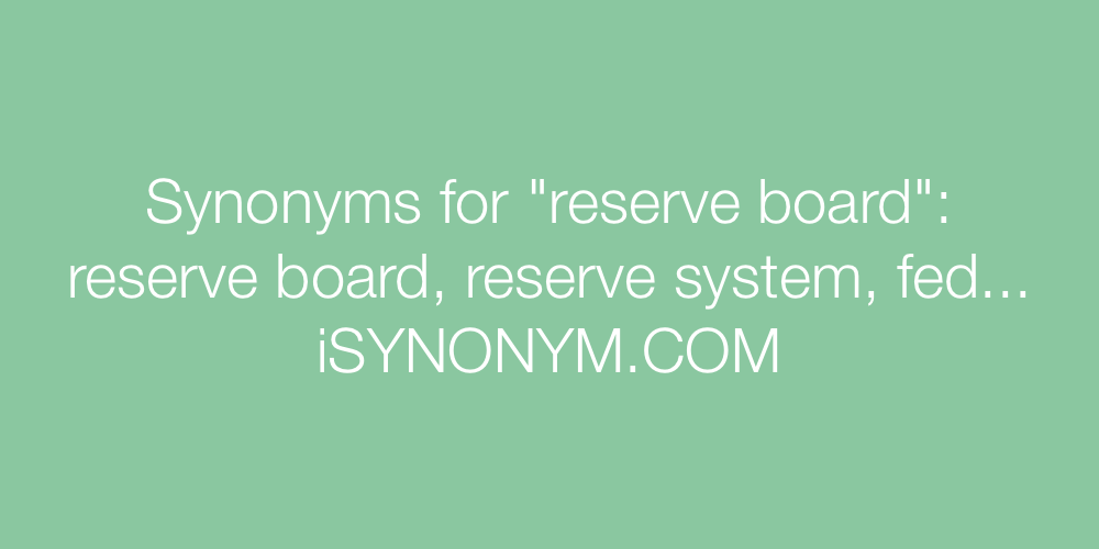 Synonyms reserve board