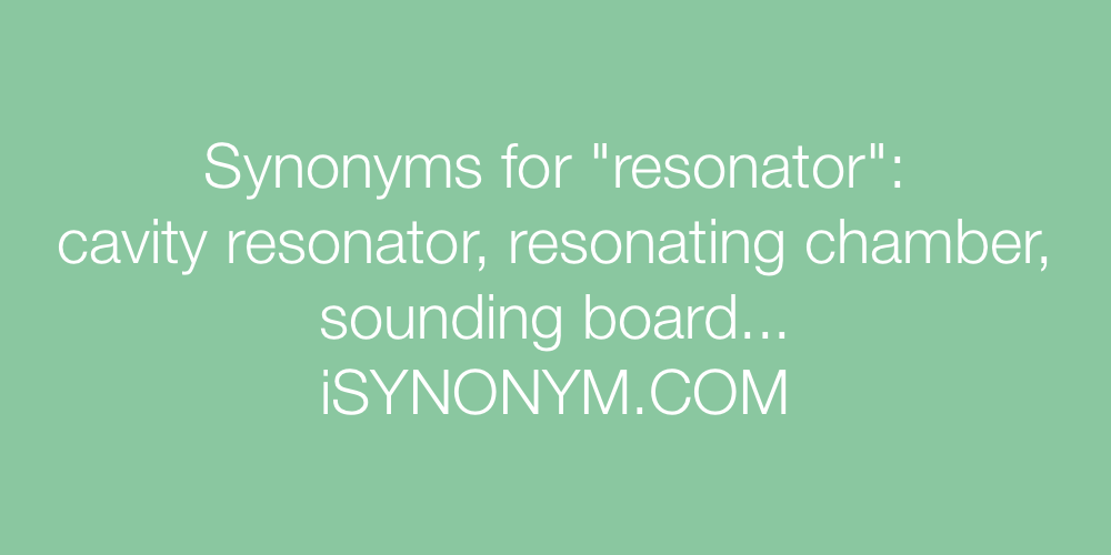 Synonyms resonator