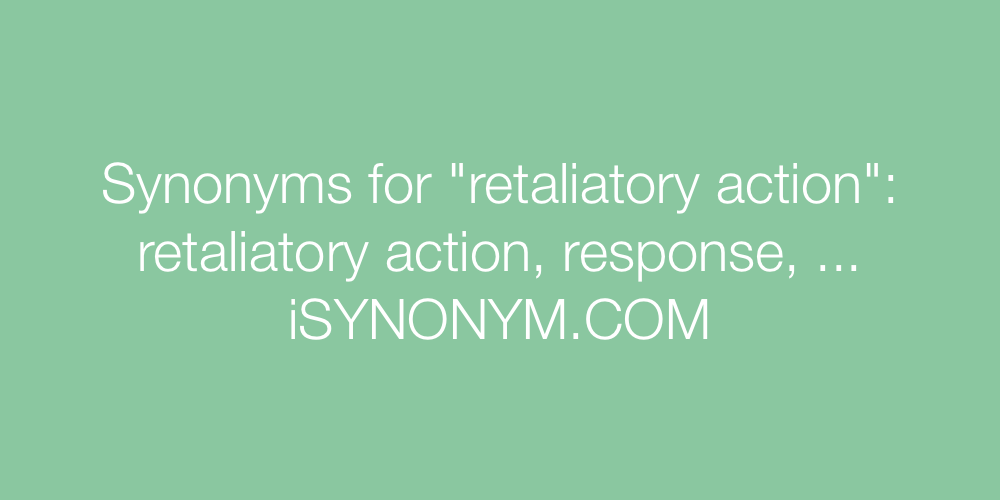 Synonyms retaliatory action
