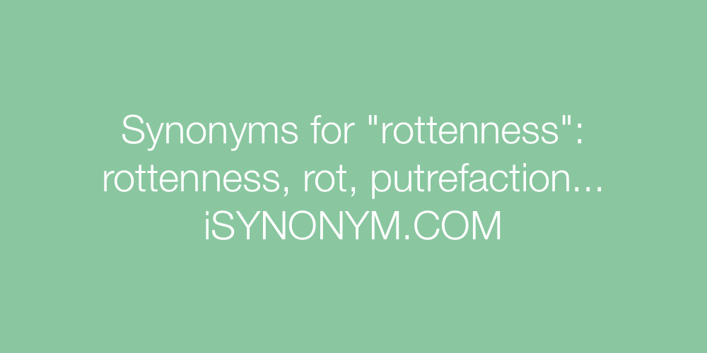 Synonyms rottenness
