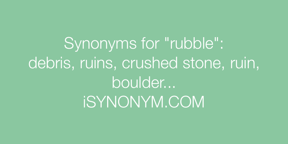 Synonyms For Rubble Rubble Synonyms Isynonymcom