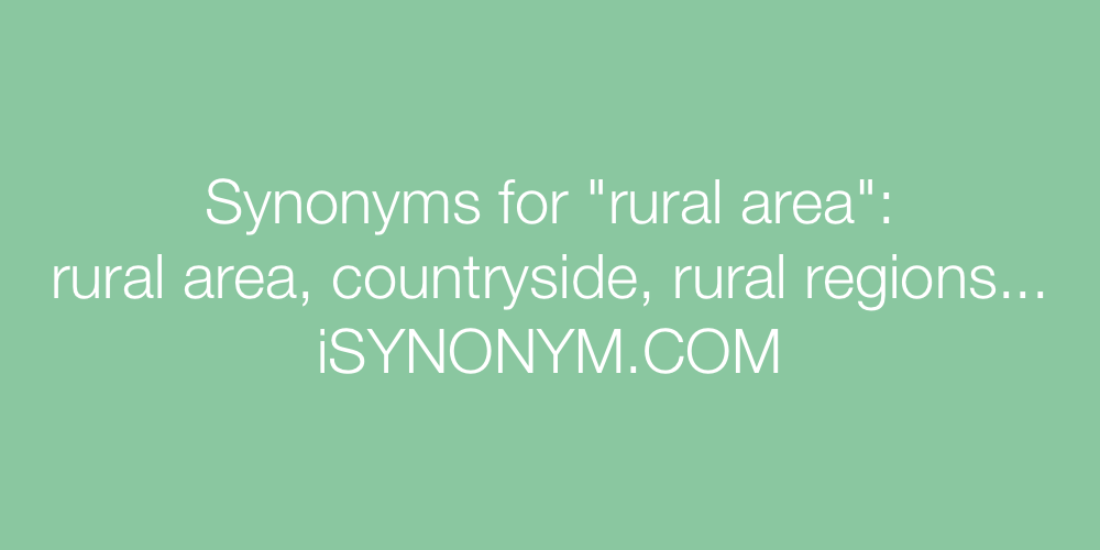 Synonyms For Rural Area Rural Area Synonyms Isynonymcom