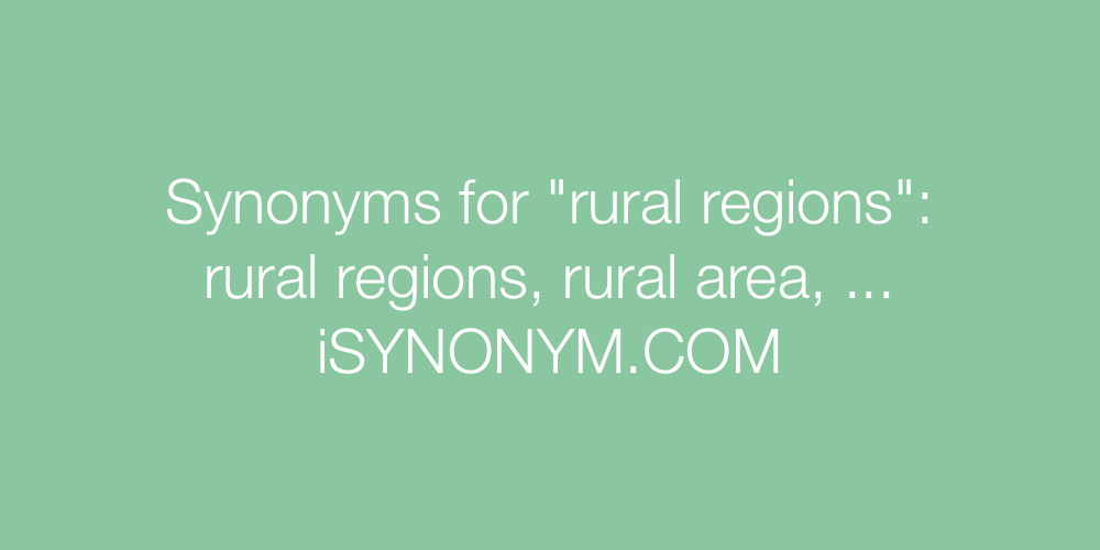 Synonyms For Rural Regions Rural Regions Synonyms Isynonymcom