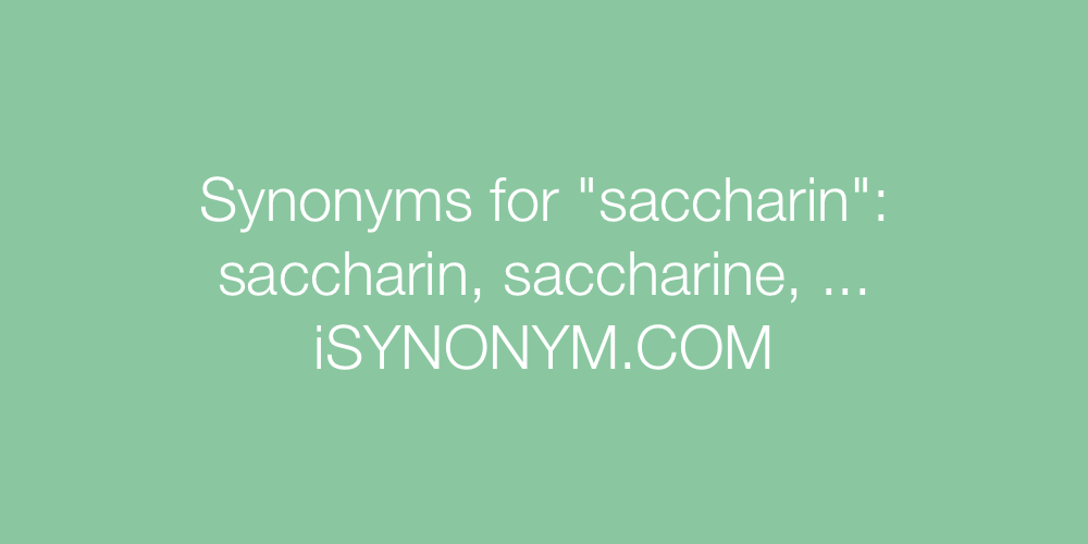 Synonyms saccharin