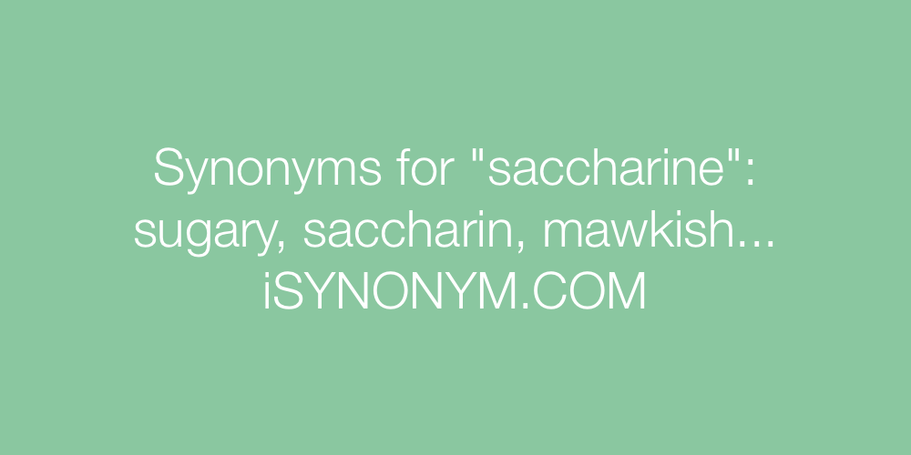Synonyms saccharine