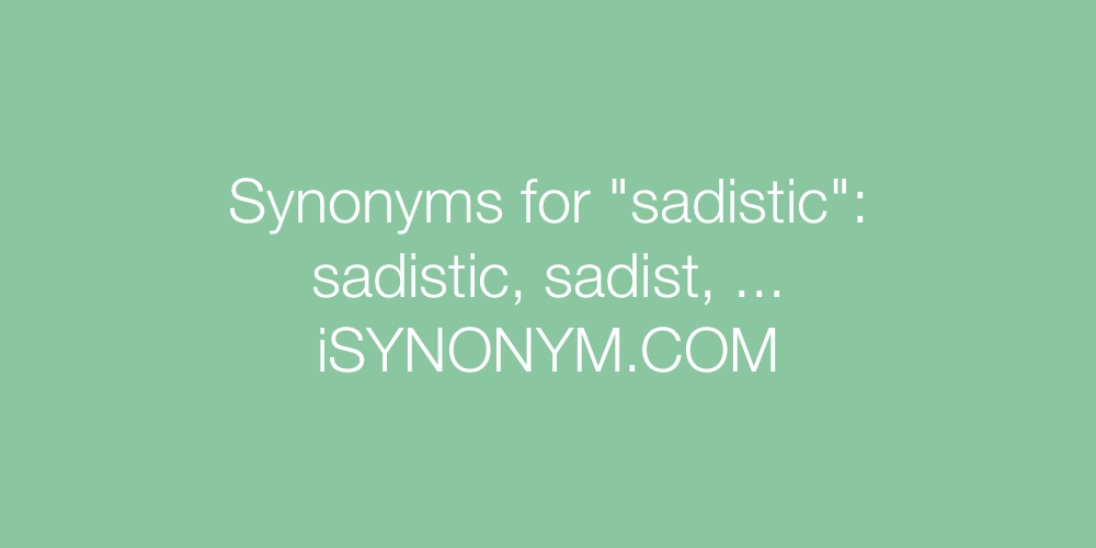 Synonyms sadistic