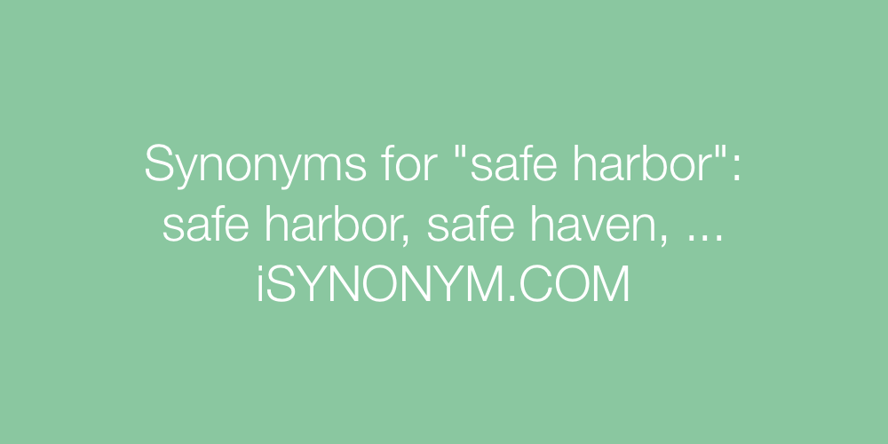 Synonyms safe harbor