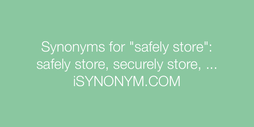 Synonyms safely store