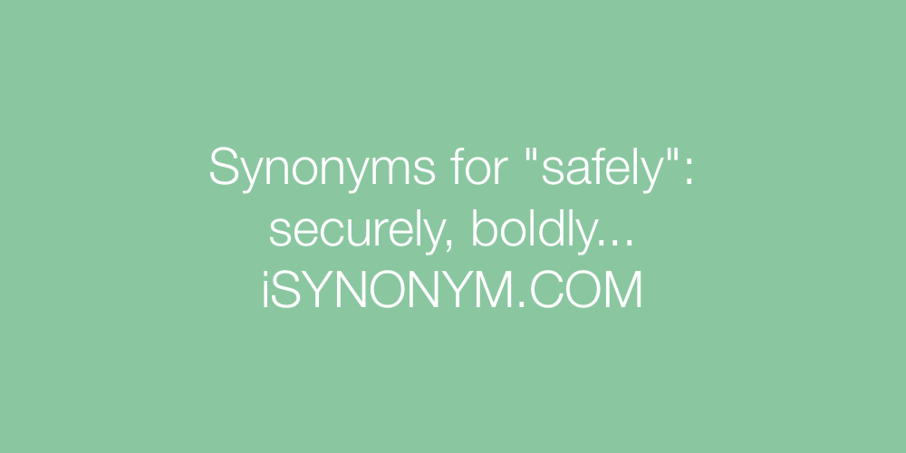 Synonyms safely