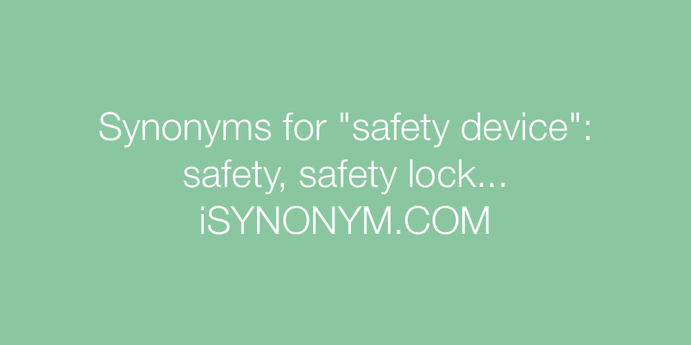 Synonyms safety device