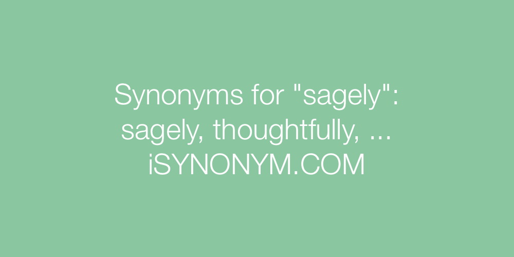 Synonyms sagely
