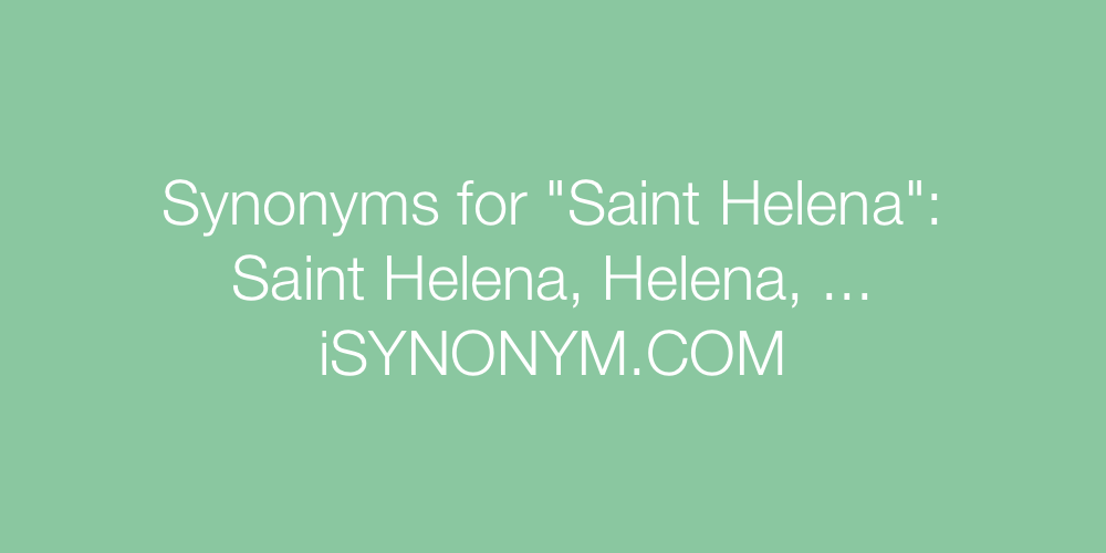 Synonyms Saint Helena