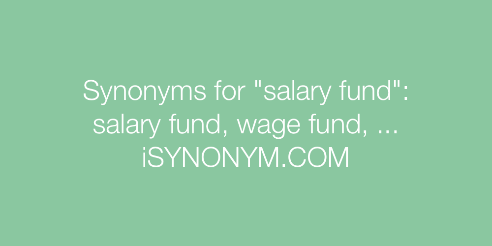 Synonyms salary fund
