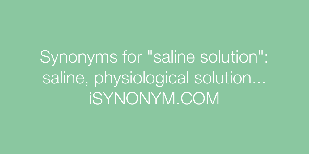 Synonyms saline solution