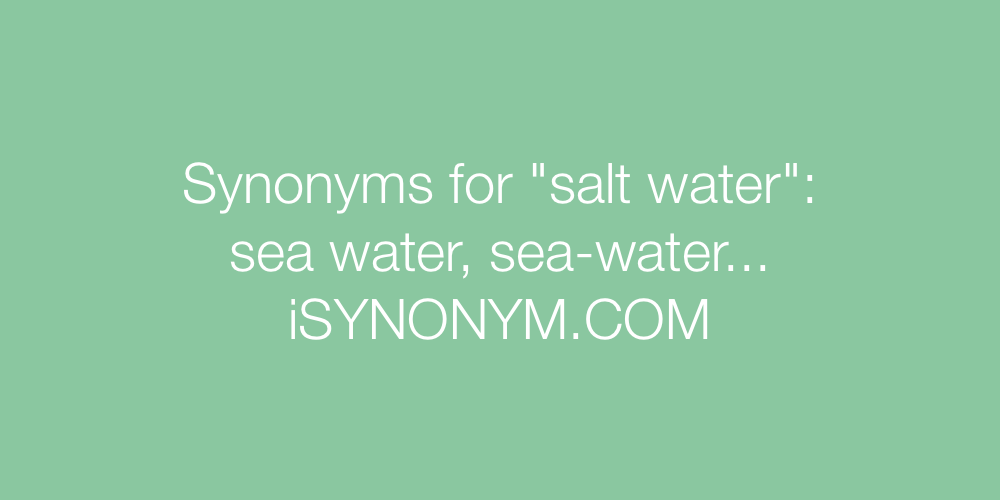 Synonyms salt water