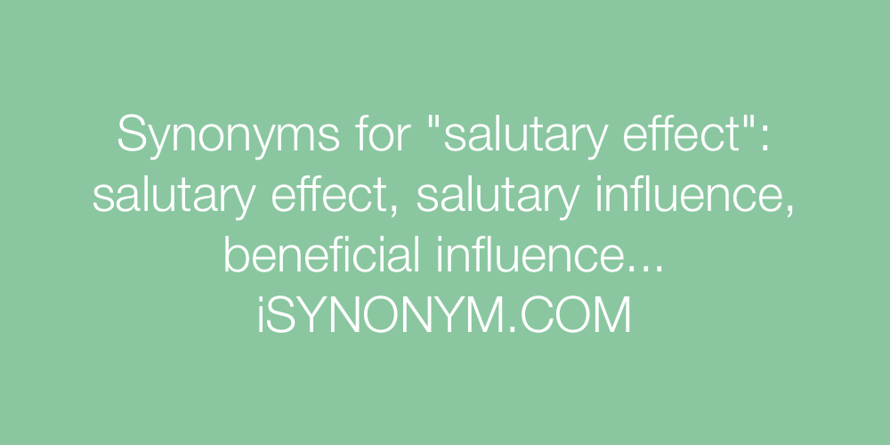 Synonyms salutary effect