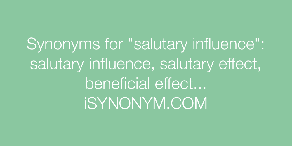Synonyms salutary influence