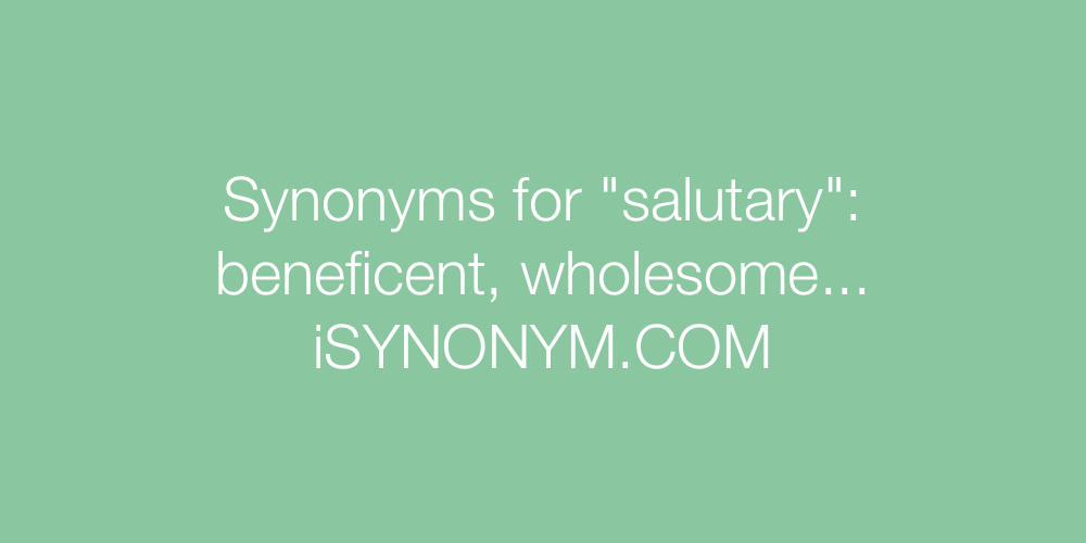 Synonyms salutary