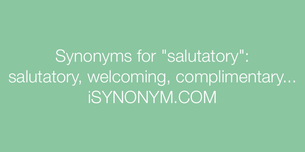 Synonyms salutatory