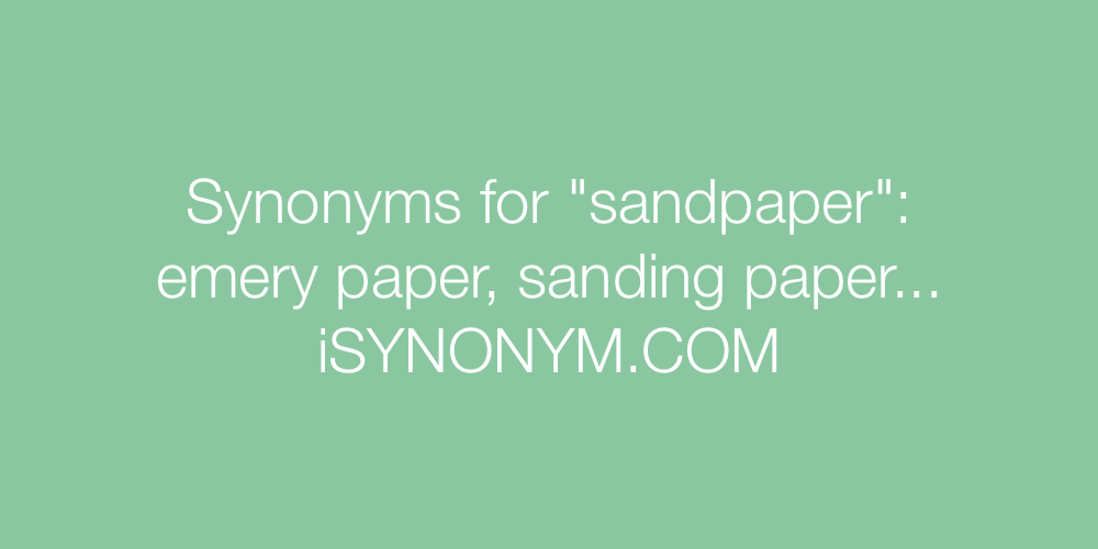 Synonyms sandpaper